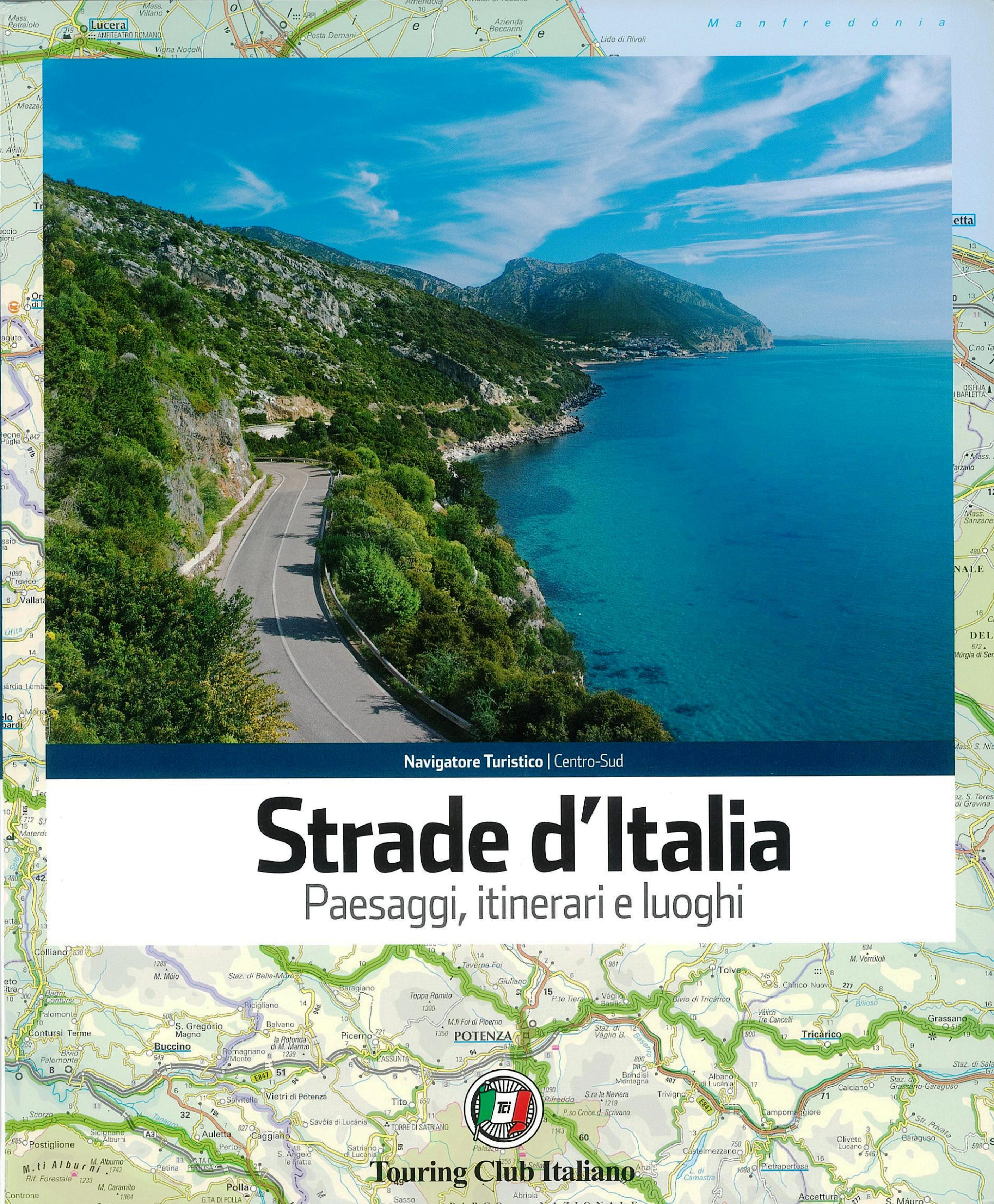 Paesaggi Itinerari e Luoghi Strade d'Italia